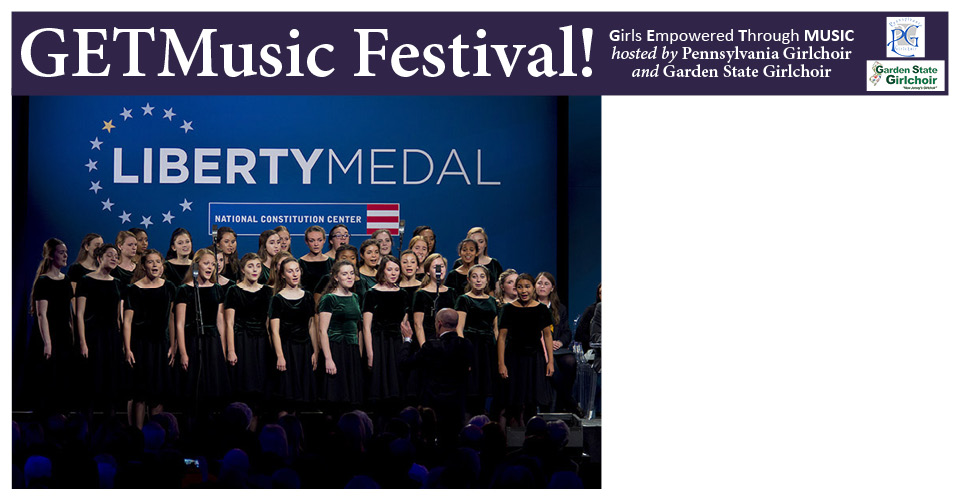 GETMusic Festival sponsored by Pennsylvania Girlchoir and Garden State Girlchoir